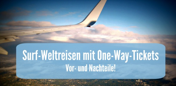 Surf-Weltreisen mit One-Way-Tickets?