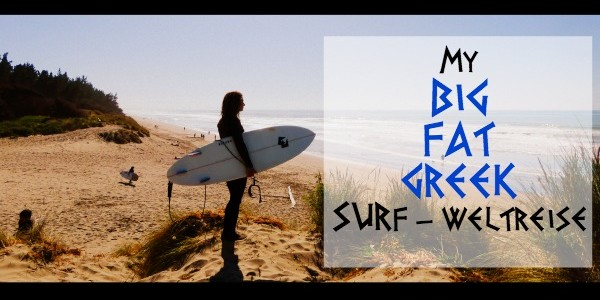 My Big Fat Greek Surf-Weltreise!