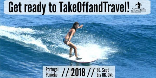 TakeOffandSurf-Wochen 2018! Get ready to TakeOffandTravel!